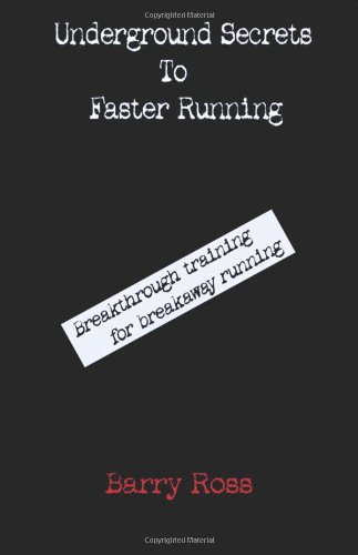Underground Secrets To Faster Running