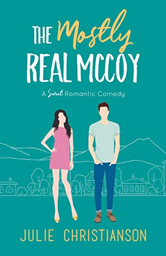 The Mostly Real McCoy: A Sweet Romantic Comedy (Apple Valley Love Stories Book 1) by [Julie Christianson]