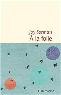 À la folie par Sorman