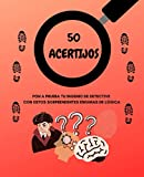 50 ACERTIJOS: Pon a prueba tu ingenio de detective con estos sorprendentes enigmas de lógica