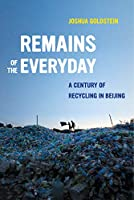 Remains of the Everyday: A Century of Recycling in Beijing
