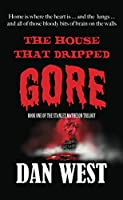 The House That Dripped Gore: The book one of the Stanley Matheson trilogy