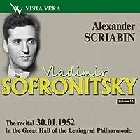 Vladimir Sofronitsky. Vol. 15. Scriabin. Recital at the Great Hall of the Leningrad Filharmony 1952.01.30