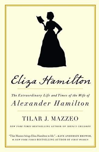 Eliza Hamilton The Extraordinary Life and Times of the Wife of Alexander Hamilton product image