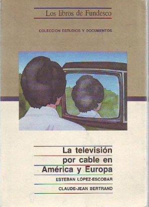 Television por cable en América yeuropa, la