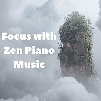 Focus with Zen Piano Music