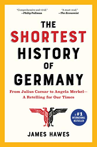 Image of The Shortest History of Germany: From Julius Caesar to Angela Merkel—A Retelling for Our Times (Shortest History Series)