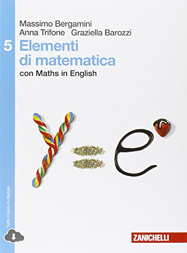 Elementi di matematica. Con Maths in english. Per le Scuole superiori. Con espansione online (Vol. 5)