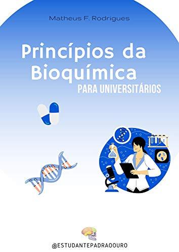 Princípios da Bioquímica para Universitários
