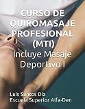 CURSO DE QUIROMASAJE PROFESIONAL E INICIACIÓN AL MASAJE DEPORTIVO (MTI)