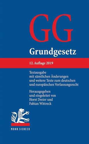 Grundgesetz: Textausgabe mit sämtlichen Änderungen und weitere Texte zum deutschen und europäischen Verfassungsrecht
