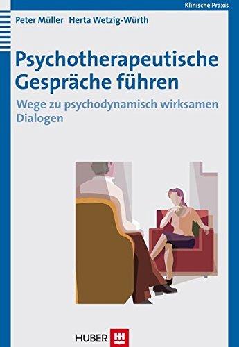 Psychotherapeutische Gespräche führen. Wege zu psychodynamisch wirksamen Dialogen by Peter Müller (2007-10-05)