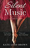 Silent Music: a sweepingly romantic tale of love and survival from the author of The Perfume Garden (English Edition)