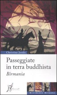 Passeggiate in terra buddhista. Birmania