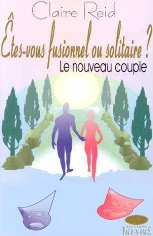 Etes-vous fusionnel ou solitaire ? Le nouveau couple