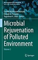 Microbial Rejuvenation of Polluted Environment: Volume 3 (Microorganisms for Sustainability, 27)