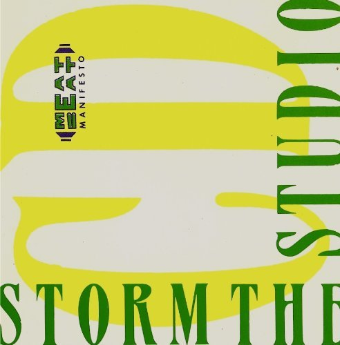 Storm the Studio by Meat Beat Manifesto (1993-02-19)