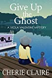 Give Up the Ghost (A Viola Valentine Mystery Book 5)
