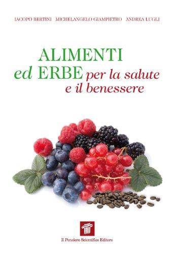 Alimenti Ed Erbe Per La Salute E Il Benessere Informa Italian Edition Ebook Bertini Iacopo M Giampietro Amazon Co Uk Kindle Store