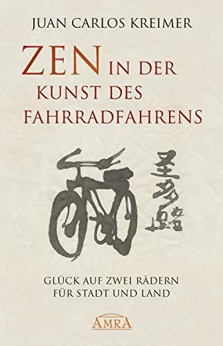 Zen in der Kunst des Fahrradfahrens: Glück auf zwei Rädern für Stadt und Land