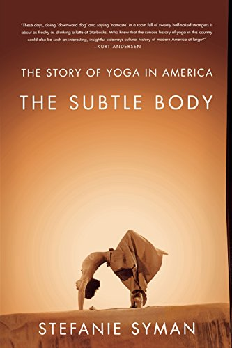 Image of The Subtle Body: The Story of Yoga in America