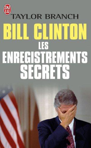 Bill Clinton : Les enregistrements secrets