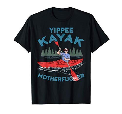 Funny Kayak Shirt Yippee Kayak Men Canoeist kayaking T-Shirt