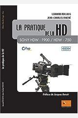 La pratique de la HD : Sony HDW F900, HDW 750 Relié