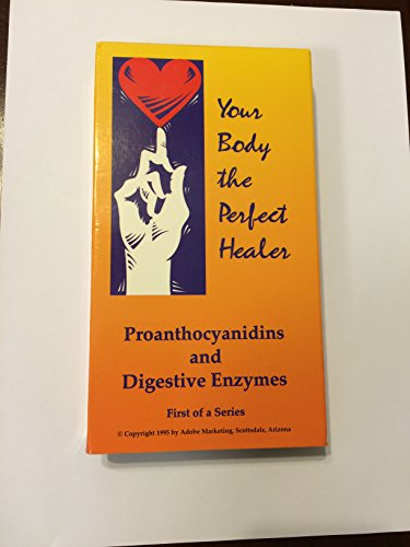 Your Body the Perfect Healer, Pycnogenols and Digestive Enzymes