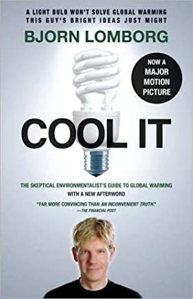 Cool It : The Skeptical Environmentalist's Guide to Global Warming(Paperback) - 2010 Edition