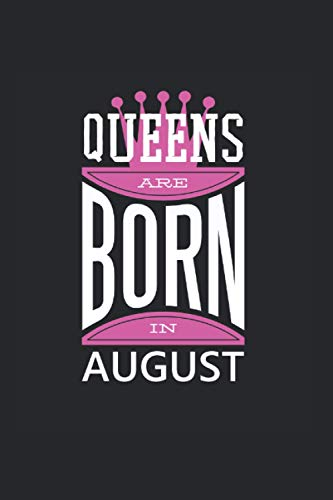 Women Birthday Present August Queen Girls Gift: Journal (6x9 inches) with 120 pages