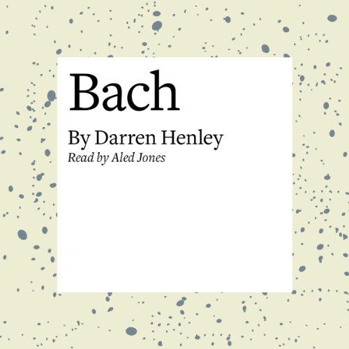 Bach                   By:                                                                                                                                 Darren Henley                               Narrated by:                                                                                                                                 Aled Jones                      Length: 21 mins     Not rated yet     Overall 0.0