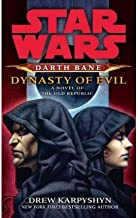 [DARTH BANE: DYNASTY OF EVIL: A NOVEL OF THE OLD REPUBLIC] BY Karpyshyn, Drew (Author) Del Rey Books (publisher) Massmarketpaperback