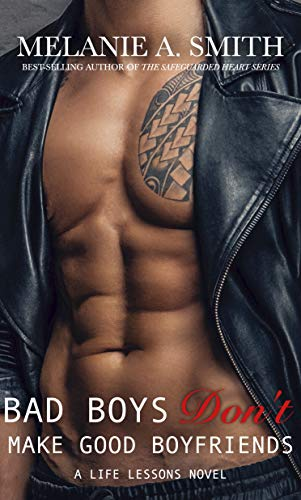 Bad Boys Don't Make Good Boyfriends: A New Adult Workplace Romance (Life Lessons Book 2) (English Edition)