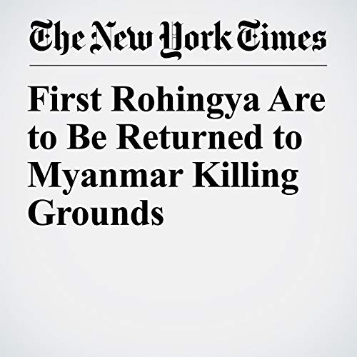First Rohingya Are to Be Returned to Myanmar Killing Grounds audiobook cover art