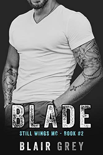 Blade: An MC Romance (Steel Wings MC Book 2)