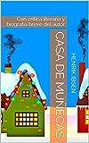 Casa de Muñecas: Con crítica literaria y biografía breve del autor