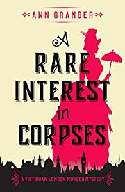 A Rare Interest In Corpses: A gripping Victorian crime mystery (The Inspector Ben Ross Mysteries Book 1)