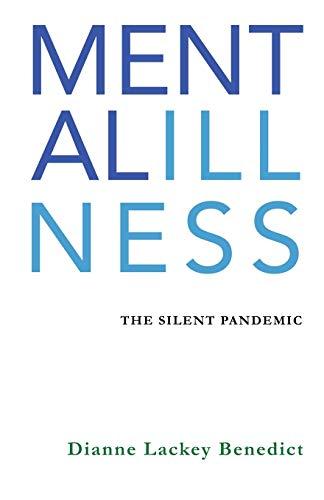 Mental Illness: The Silent Pandemic