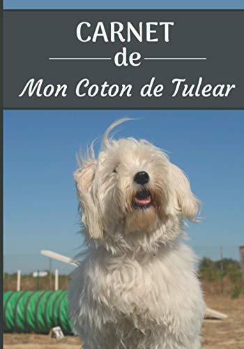 CARNET de Mon Coton de Tulear.: Carnet de santé pour chiens   119 pages, 17cm x 25cm   Idéal pour les propriétaires d'un Coton de Tulear  