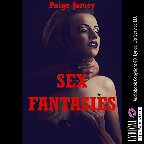 Sex Fantasies from First Anal Sex to Orgies audiobook cover art