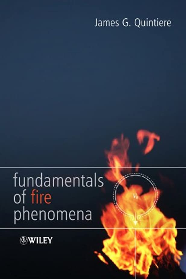 反映する定常陽気なFundamentals of Fire Phenomena (English Edition)