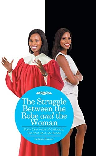 The Struggle Between the Robe and the Woman Forty One Years of Celibacy Fire Shut Up in My Bones product image