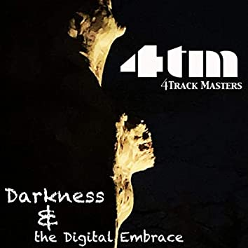 Darkness & the Digital Embrace