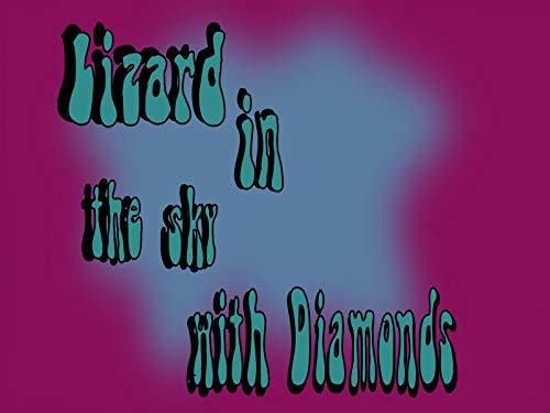 Lizard in the Sky with Diamonds