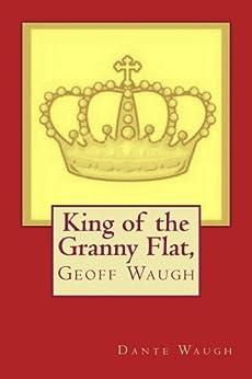 [Dante Waugh]のKing of the Granny Flat (English Edition)