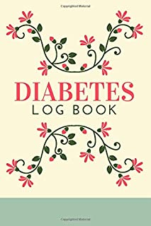Diabetes Log Book: Pink Floral Print on Cream and Sage Green / Journal To Track Blood Glucose, Food Macros, Breakfast, Lun...