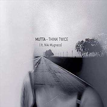 Think Twice (feat. Niki Mugneco)