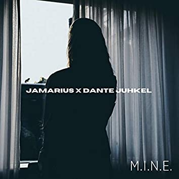 M.I.N.E (with Jamarius)
