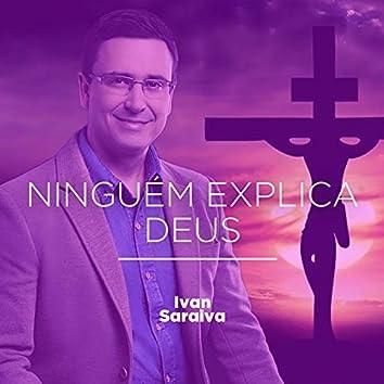 Ninguém Explica Deus